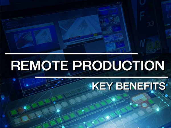 Remote Production Benefits You Need to Know   Broadcast Pix, Inc. [US]